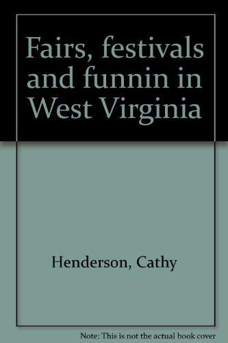 9780965191951: Fairs, festivals and funnin in West Virginia
