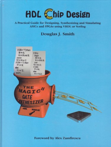 9780965193436: Hdl Chip Design: A Practical Guide for Designing, Synthesizing & Simulating Asics & Fpgas Using Vhdl or Verilog