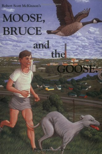 9780965194303: Moose, Bruce, and the Goose