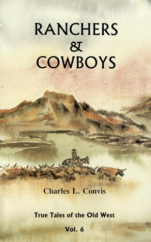 9780965195461: Ranchers & Cowboys (Tales of the Old West, Vol. 6) (Tales of the Olf West, Vol 6)