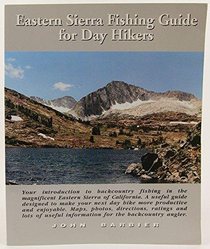 Eastern Sierra Fishing Guide for Day Hikers: Barbier, John