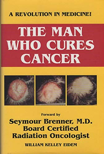 9780965196802: The Man Who Cures Cancer