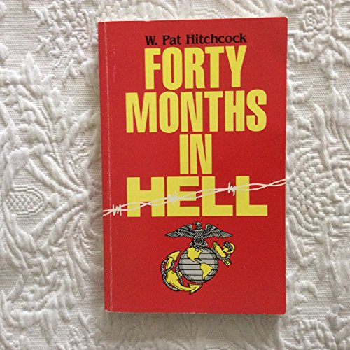 Forty Months in Hell: Hitchock, W. Pat