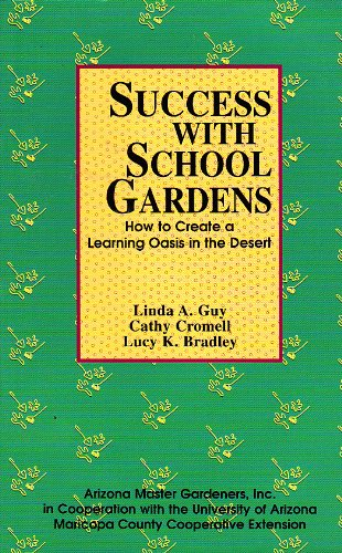 9780965198707: Success with School Gardens: How to Create a Learning Oasis in the Desert