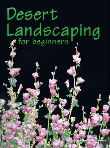 9780965198738: Desert Landscaping for Beginners: Tips and Techniques for Success in an Arid Climate