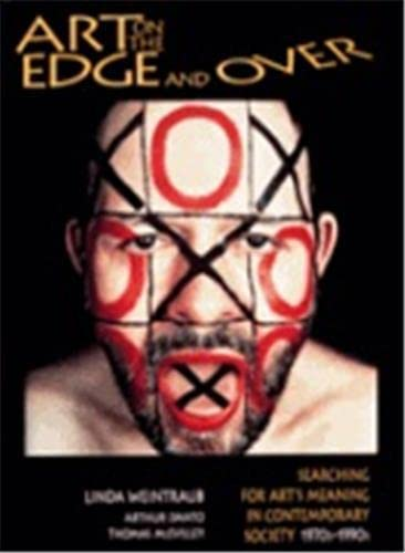 9780965198813: Art on the Edge and Over: Searching for Art's Meaning in Contemporary Society, 1970s-1990s