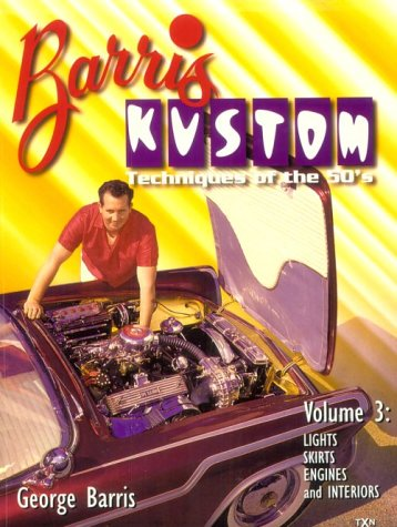 Barris Kustom Techniques of the 50's: Lights, Skirts, Engines and Interiors (0965200523) by George Barris