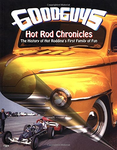 The Goodguys Hot Rod Chronicles (096520054X) by Tony Thacker; David Fetherston