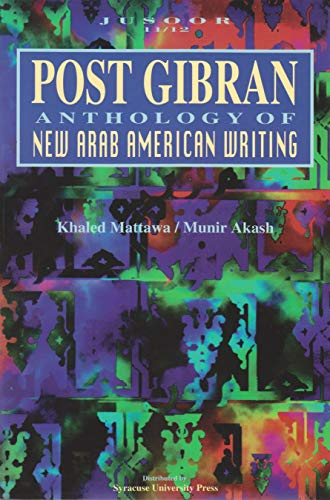 9780965203135: Post Gibran: Anthology of New Arab American Writing (Jusoor (Series), 11/12.)