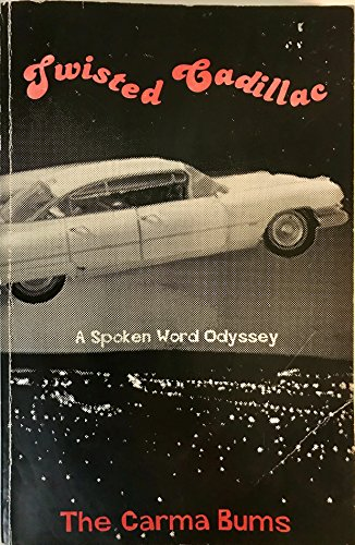 Twisted Cadillac: A spoken word odyssey: Frank, Amelie