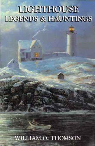 LIGHTHOUSE LEGENDS & HAUNTINGS: THOMSON, WILLIAM O.