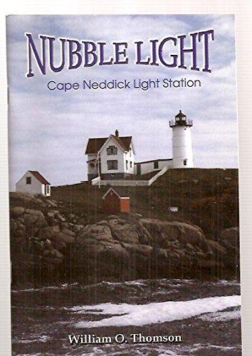 "NUBBLE LIGHT ""A CAPTIVATING LIGHTHOUSE"" [CAPE NEDDICK: Thomson, William O."