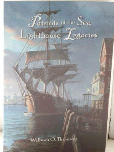 9780965205573: Patriots of the Sea: Lighthouse Legacies