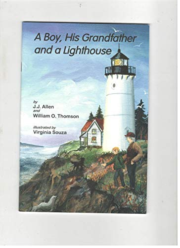 A Boy, His Grandfather, and a Lighthouse: Allen, J.J. And