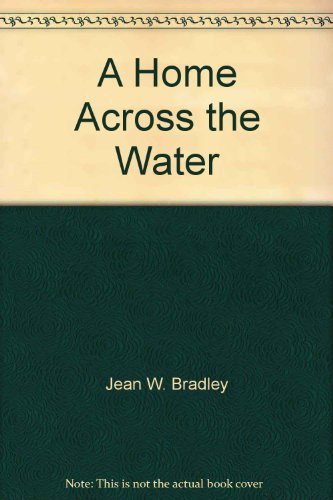 A Home Across the Water: Jean Wardle Bradley