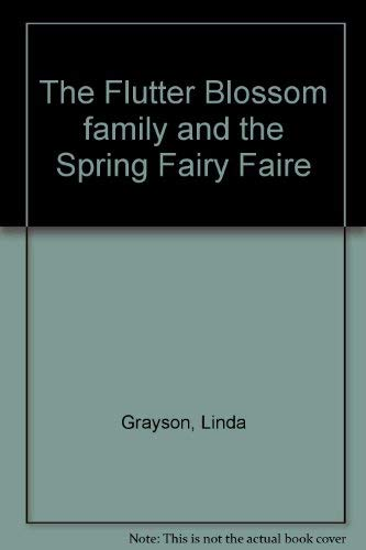 9780965207607: The Flutter Blossom family and the Spring Fairy Faire