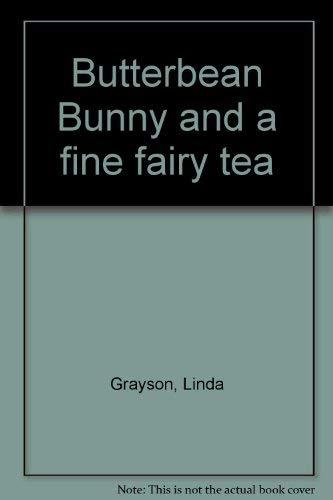 Butterbean Bunny and a fine fairy tea: Linda Grayson