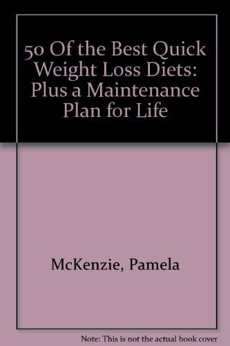 9780965209007: 50 Of the Best Quick Weight Loss Diets: Plus a Maintenance Plan for Life