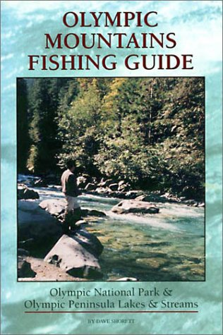 9780965211604: Olympic Mountains Fishing Guide: Olympic National Park & Olympic Peninsula Lakes & Streams