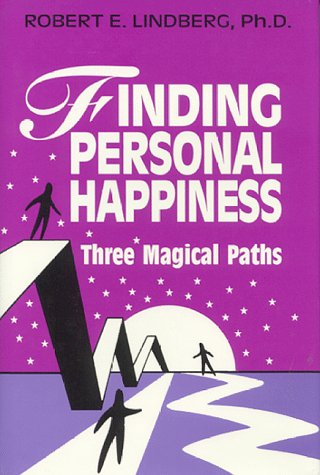 Finding Personal Happiness: Three Magical Paths