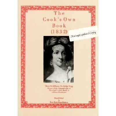 The Cook's Own Book (1832): Lee, Mrs. N. K. M.; Stewart, Edmund B.