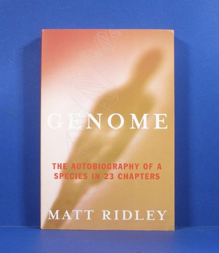 9780965213677: Genome - The Autobiography of a Species in 23 Chapters. Fourth Estate. 1999.