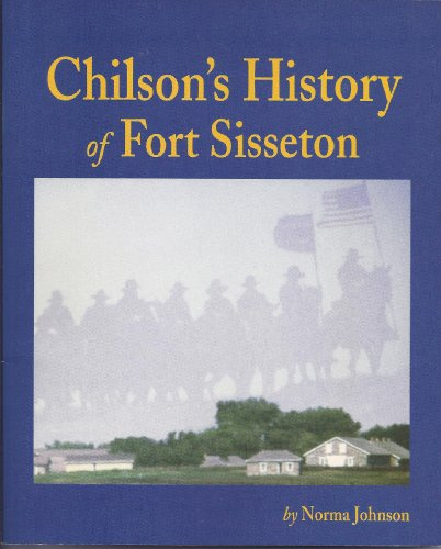 Chilson's History of Fort Sisseton: Herman Chilson; Norma