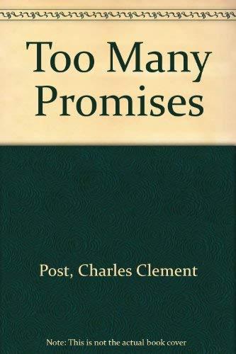 Too Many Promises: C. C. Post