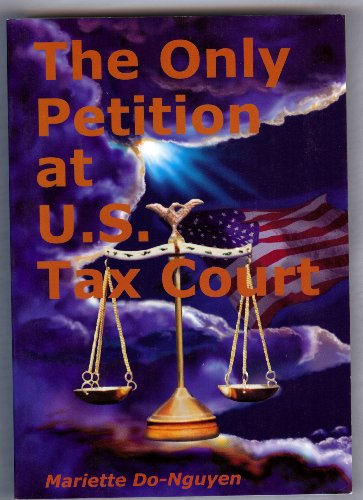 The Only Petition at U S Tax Court - AbeBooks
