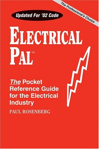 Electrical Pal: The Basic Pocket Reference Guide: Rosenberg, Paul