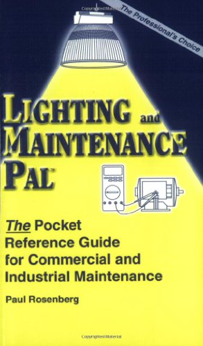 Lighting & Maintenance Pal: The Pocket Reference Guide for Commercial and Industrial Maintenance (Wiring Diagram Pal Series, 4) (0965217132) by Paul Rosenberg