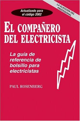 9780965217156: El Companero Del Electricista: LA Guia De Referencia De Bolsillo Para Electricistas (Pal Pocket Reference Series)
