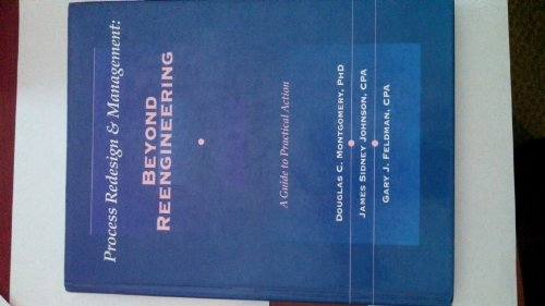9780965217804: Process redesign & management: Beyond reengineering : a guide to practical action