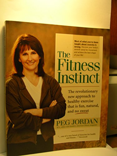 The Fitness Instinct (0965221393) by Peg Jordan