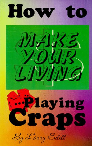 9780965221511: How to Make Your Living Playing Craps