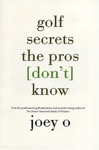 9780965223423: Golf Secrets the Pros [Don't] Know