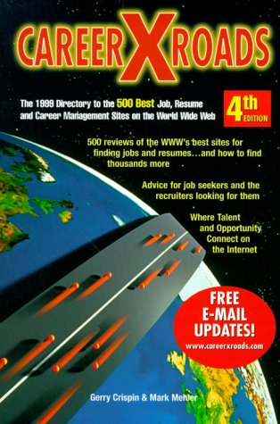 9780965223935: Careerxroads 4th Edit : Career (Cross) Roads : The 1999 Directory to the 500 Best Job, Resume and Career Management Sites on the World Wide Web