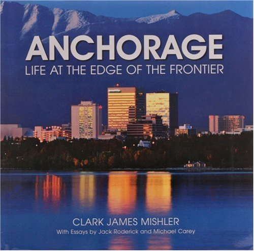 9780965228275: Anchorage Life at the Edge of the Frontier