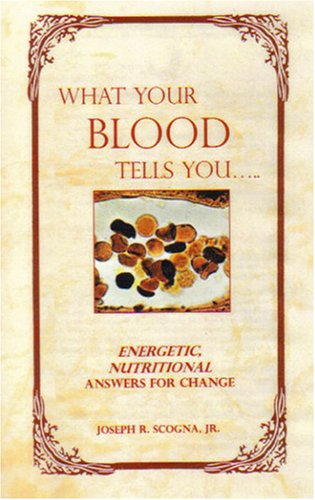 9780965229296: What Your Blood Tells You...Energetic, Nutritional Answers for Change