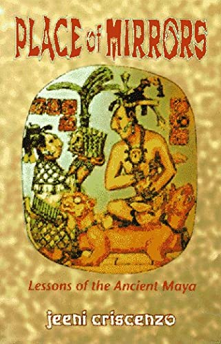 9780965231817: Place of Mirrors: Lessons of the Ancient Maya