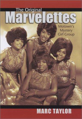 9780965232852: The Original Marvelettes: Motown's Mystery Girl Group