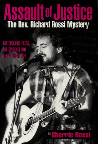 9780965233002: Assault of Justice: The Richard Rossi Mystery