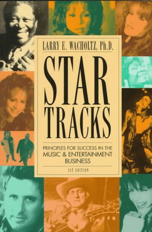 Star Tracks: Principles for Success in the: Wacholtz, Larry E.