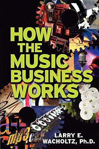 How the Music Business Works: Larry E. Wacholtz