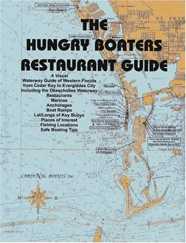 The Hungry Boaters Restaurant Guide: Iserhardt Louis, Louis Iserhardt, Patricia Iserhardt