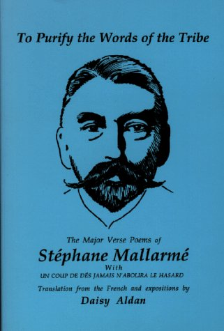 9780965236430: To Purify the Words of the Tribe : The Major Verse Poems of Stephane Mallarme