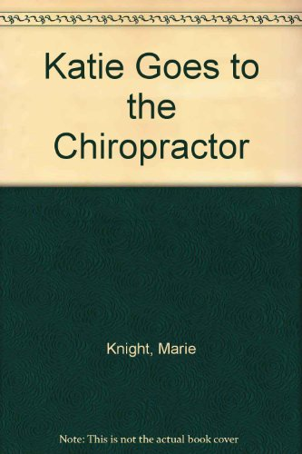 9780965236812: Katie Goes to the Chiropractor
