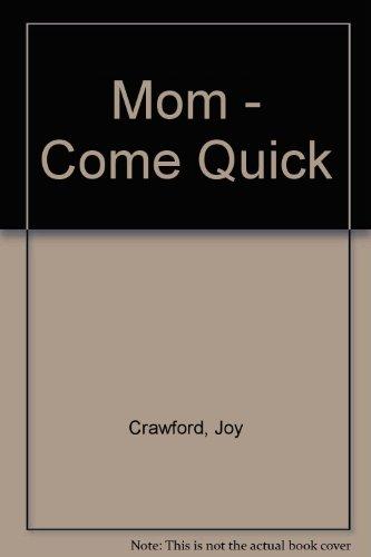 9780965236836: Mom - Come Quick