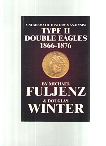 Type Two Double Eagles 1866-1876: A Numismatic History and Analysis