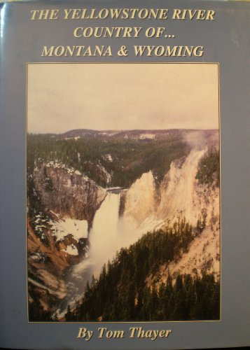9780965243902: The Yellowstone River country of-- Montana & Wyoming